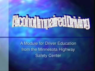 A Module for Driver Education from the Minnesota Highway Safety Center