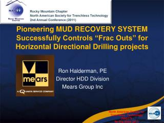 Ron Halderman, PE Director HDD Division Mears Group Inc