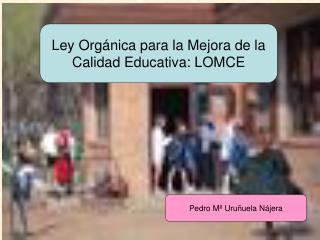 Ley Orgánica para la Mejora de la Calidad Educativa: LOMCE