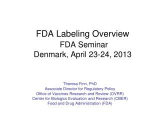 FDA Labeling Overview FDA Seminar  Denmark, April 23-24, 2013