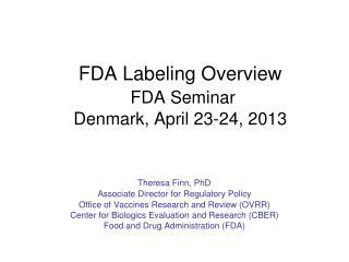 FDA Labeling Overview FDA Seminar  Denmark, April 23-24, 2013