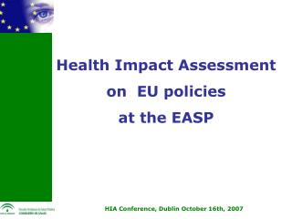 Health Impact Assessment  on  EU policies  at the EASP