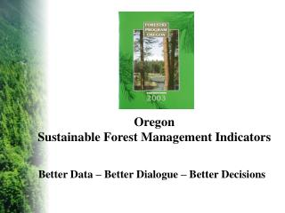 Oregon  Sustainable Forest Management Indicators