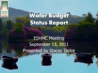 Water Budget  Status Report
