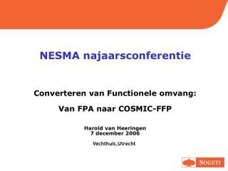 NESMA najaarsconferentie Converteren van Functionele omvang: Van FPA naar COSMIC-FFP