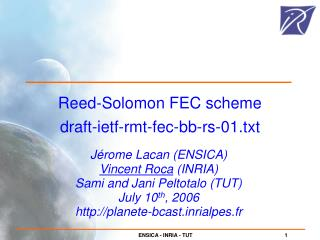 Reed-Solomon FEC scheme draft-ietf-rmt-fec-bb-rs-01.txt