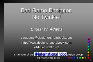 Bad Game Designer, No Twinkie!