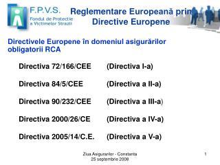 Reglementar e Europeană prin Directive  Europen e