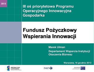 Fundusz  Pożyczkowy Wspierania  Innowacji