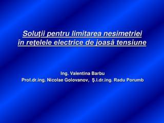 Solu ţ ii pentru limitarea nesimetriei în reţelele electrice de joasă tensiune