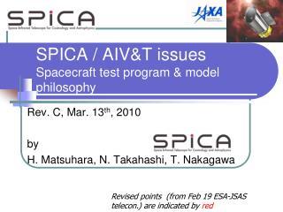 SPICA / AIV&T issues Spacecraft test program & model philosophy