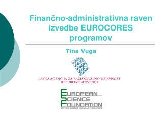 Finan?no-administrativna raven izvedbe EUROCORES programov