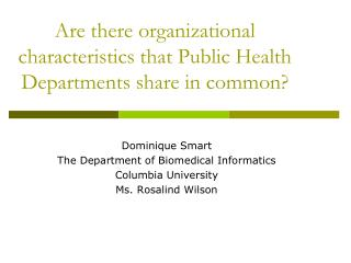 Are there organizational characteristics that Public Health Departments share in common?