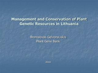 Management and Conservation of Plant Genetic Resources in Lithuania