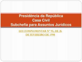 Presidência da República Casa Civil Subchefia para Assuntos Jurídicos