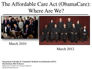 The Affordable Care Act ( ObamaCare ): Where Are We?