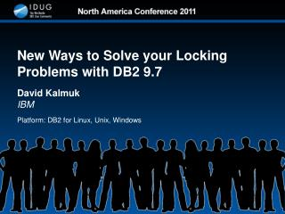 New Ways to Solve your Locking Problems with DB2 9.7