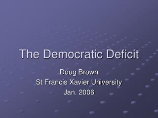 The Democratic Deficit