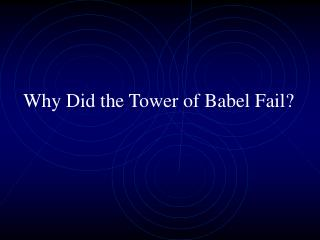 Why Did the Tower of Babel Fail?