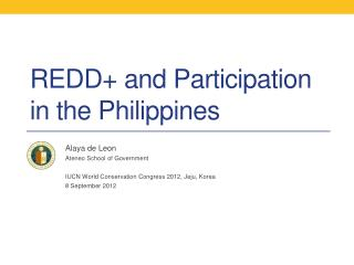 REDD+ and Participation  in the Philippines