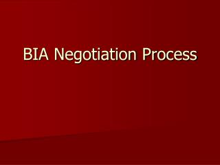 BIA Negotiation Process