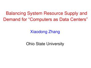 """Balancing System Resource Supply and Demand for """"Computers as Data Centers"""""""