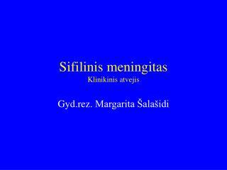 Sifilinis meningitas Klinikinis atvejis