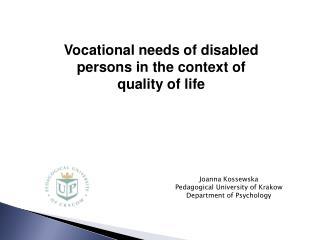 Joanna  Kossewska Pedagogical University  of  Krakow Department of  Psychology
