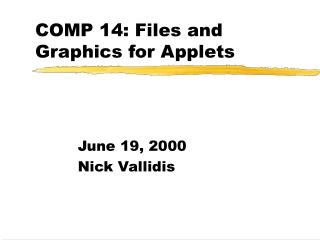 COMP 14: Files and Graphics for Applets