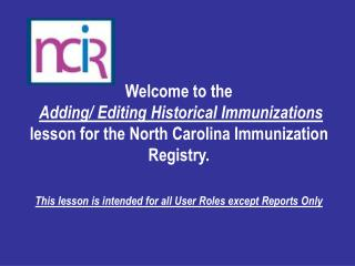 Welcome to the Adding/ Editing Historical Immunizations