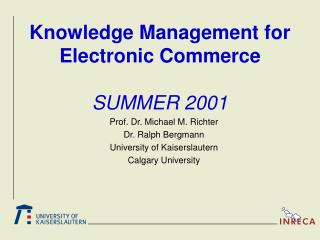 Knowledge Management for  Electronic Commerce  SUMMER 2001