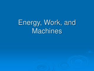 Energy, Work, and Machines