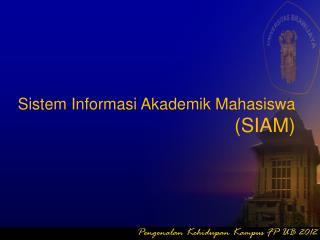 Sistem Informasi Akademik Mahasiswa  (SIAM)