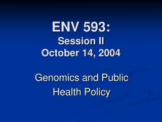 ENV 593: Session II October 14, 2004