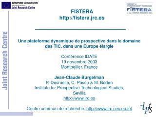 Une plateforme dynamique de prospective dans le domaine des TIC, dans une Europe élargie