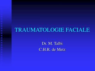 TRAUMATOLOGIE FACIALE