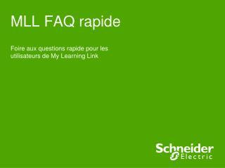 MLL FAQ rapide