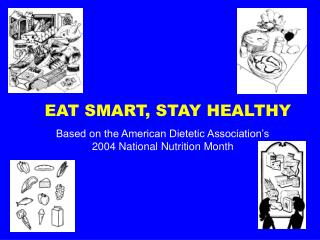 EAT SMART, STAY HEALTHY