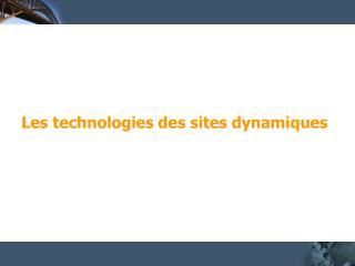 Les technologies des sites dynamiques
