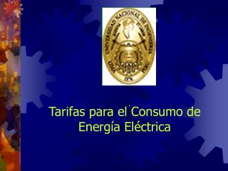 Tarifas para el Consumo de Energía Eléctrica