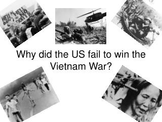 Why did the US fail to win the Vietnam War?