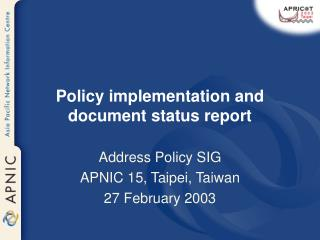 Policy implementation and document status report
