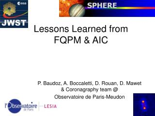 Lessons Learned from FQPM & AIC