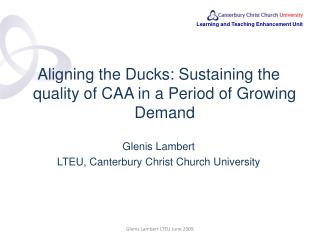 Aligning the Ducks: Sustaining the quality of CAA in a Period of Growing Demand Glenis  Lambert