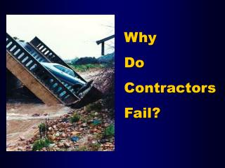 Why Do  Contractors  Fail?