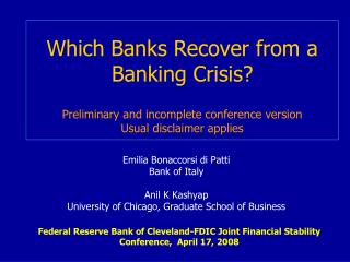Which Banks Recover from a Banking Crisis   Preliminary and incomplete conference version Usual disclaimer applies