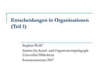 Entscheidungen in Organisationen Teil 1