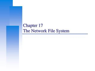 Chapter 17 The Network File System