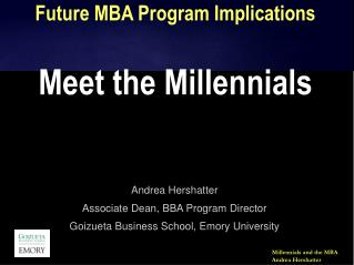 Future MBA Program Implications Meet the Millennials