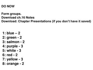 DO NOW Form groups. Download ch.16 Notes